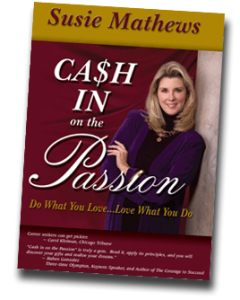 Cash in on the Passion by Susie Mathews